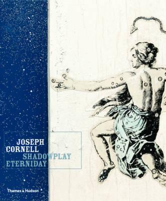 Joseph Cornell: Shadowplay Eterniday (Hardback)