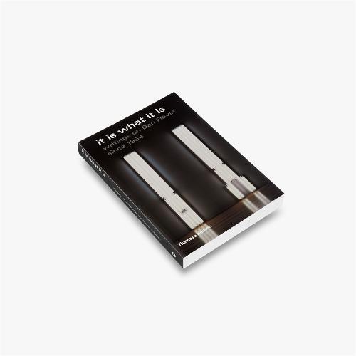It Is What It Is: Writings on Dan Flavin Since 1964 (Paperback)
