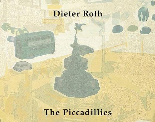 Piccadillies: Dieter Roth (Hardback)