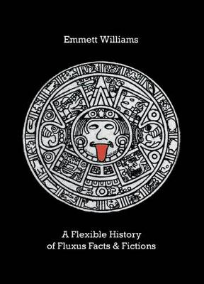 Flexible History of Fluxus; Facts and Fictions (Paperback)