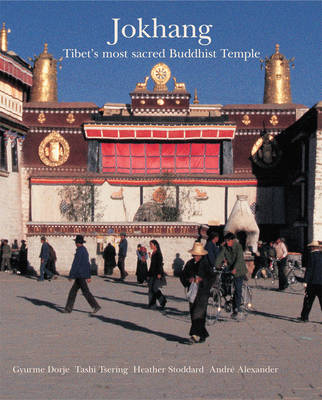 Jokhang: Tibet's Most Secret Buddhist Temple (Hardback)