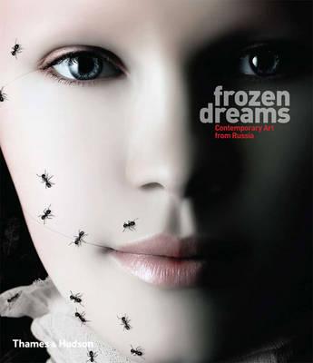 Frozen Dreams: Contemporary Art from Russia (Hardback)