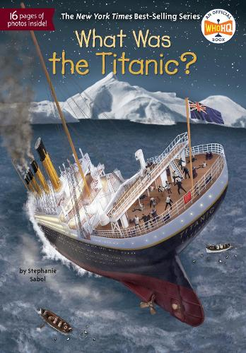 What Was The Titanic? (Paperback)