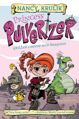 Princess Pulverizer Grilled Cheese and Dragons #1 (Paperback)