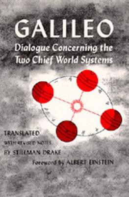 Dialogue Concerning the Two Chief World Systems, Ptolemaic and Copernican, Second Revised edition (Paperback)