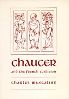 Chaucer and the French Tradition: A Study in Style and Meaning (Paperback)