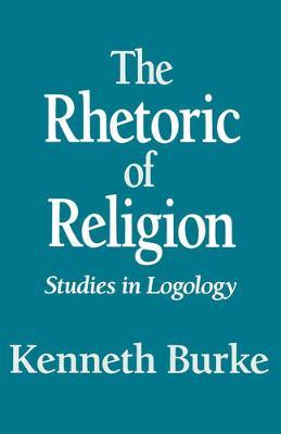 The Rhetoric of Religion: Studies in Logology (Paperback)