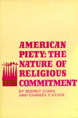 American Piety: The Nature of Religious Commitment (Paperback)