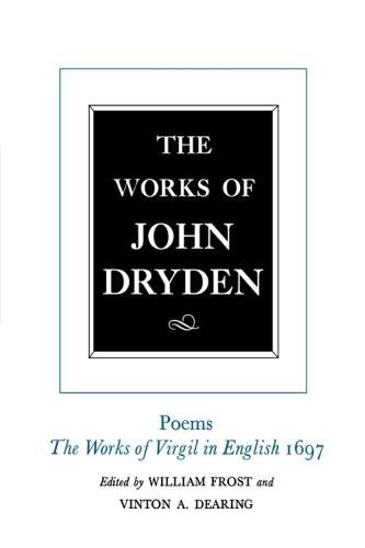 The Works of John Dryden, Volume V: Poems, 1697 - Works of John Dryden 5 (Hardback)