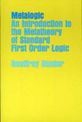 Metalogic: An Introduction to the Metatheory of Standard First Order Logic (Paperback)