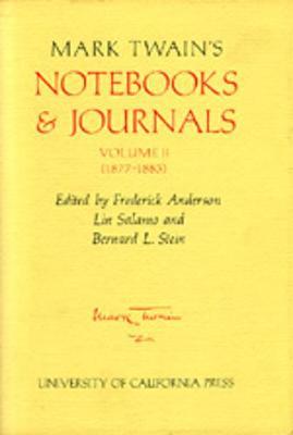 Mark Twain's Notebooks and Journals: Mark Twain's Notebooks & Journals, Volume II (1877-1883) v. 2 - Mark Twain Papers 8 (Hardback)