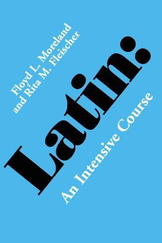 Latin: An Intensive Course (Paperback)