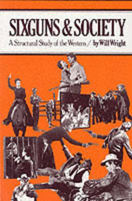 Sixguns and Society: A Structural Study of the Western (Paperback)