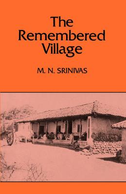 The Remembered Village - Center for South and Southeast Asia Studies, UC Berkeley 26 (Paperback)