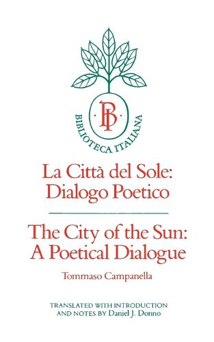 The City of the Sun: A Poetical Dialogue (La Citta del Sole: Dialogo Poetico) - Biblioteca Italiana 2 (Paperback)