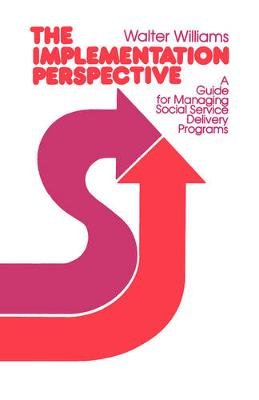 The Implementation Perspective: A Guide for Managing Social Service Delivery Programs (Paperback)