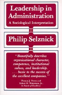 Leadership in Administration: A Sociological Interpretation (Paperback)