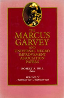 The The Marcus Garvey and Universal Negro Improvement Association Papers: The Marcus Garvey and Universal Negro Improvement Association Papers, Vol. IV September 1921-September 1922 v. 4 - The Marcus Garvey and Universal Negro Improvement Association Papers 4 (Hardback)