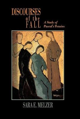 Discourses of the Fall: A Study of Pascal's Pensees (Hardback)