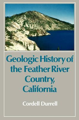 Geologic History of the Feather River Country, California (Paperback)
