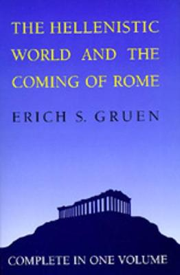 The Hellenistic World and the Coming of Rome (Paperback)