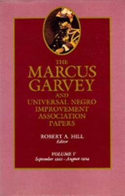 The Marcus Garvey and Universal Negro Improvement Association Papers, Vol. V: September 1922-August 1924 - The Marcus Garvey and Universal Negro Improvement Association Papers 5 (Hardback)