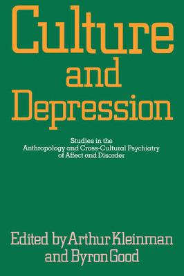 Culture and Depression: Studies in the Anthropology and Cross-Cultural Psychiatry of Affect and Disorder - Comparative Studies of Health Systems and Medical Care 16 (Paperback)