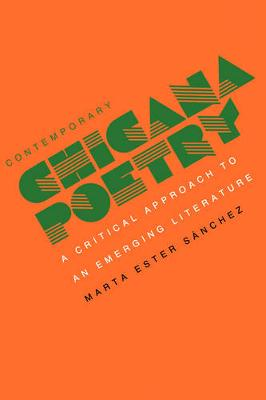 Contemporary Chicana Poetry: A Critical Approach to an Emerging Literature (Paperback)