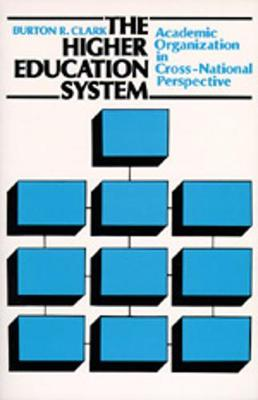 The Higher Education System: Academic Organization in Cross-National Perspective (Paperback)