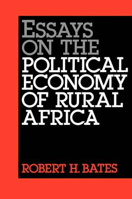 Essays on the Political Economy of Rural Africa - California Series on Social Choice and Political Economy 8 (Paperback)