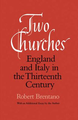 Two Churches: England and Italy in the Thirteenth Century, With an additional essay by the Author. (Paperback)