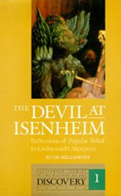 The Devil at Isenheim: Reflections of Popular Belief in Grunewald's Altarpiece - The Discovery Series 1 (Hardback)