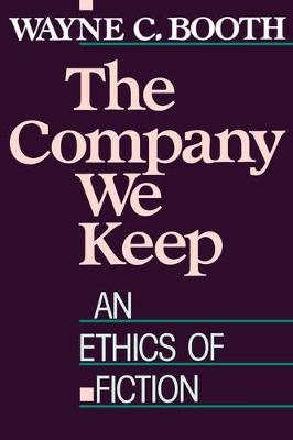 The Company We Keep: An Ethics of Fiction (Paperback)