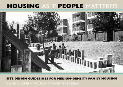Housing As If People Mattered: Site Design Guidelines for the Planning of Medium-Density Family Housing - California Series in Urban Development 4 (Paperback)