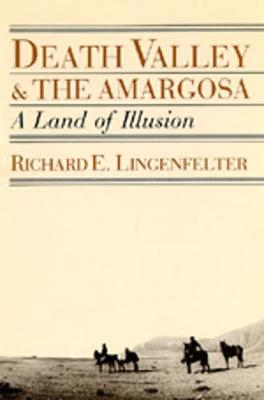 Death Valley and the Amargosa: A Land of Illusion (Paperback)