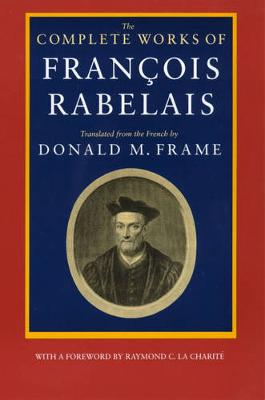 The Complete Works of Francois Rabelais (Paperback)