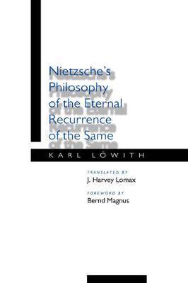Nietzsche's Philosophy of the Eternal Recurrence of the Same (Hardback)