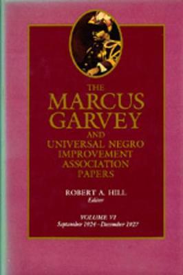 The Marcus Garvey and Universal Negro Improvement Association Papers, Vol. VI: September 1924-December 1927 - The Marcus Garvey and Universal Negro Improvement Association Papers 6 (Hardback)