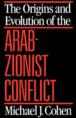 The Origins and Evolution of the Arab-Zionist Conflict (Paperback)