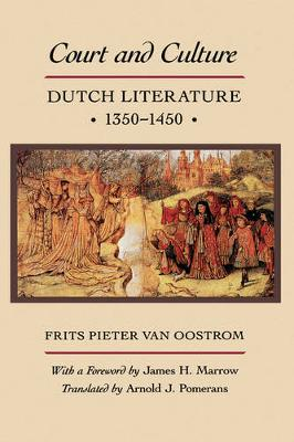 Court and Culture: Dutch Literature, 1350-1450 (Hardback)
