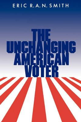 The Unchanging American Voter (Paperback)