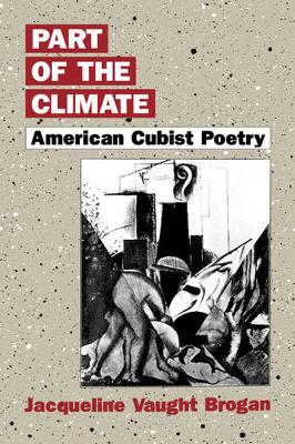 Part of the Climate: American Cubist Poetry (Hardback)