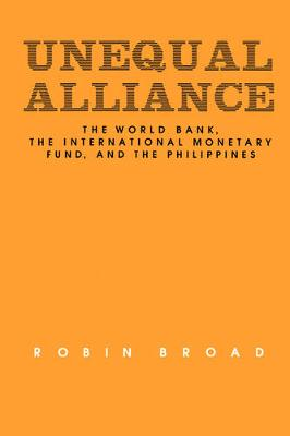 Unequal Alliance: The World Bank, the International Monetary Fund and the Philippines - Studies in International Political Economy 19 (Paperback)