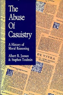 The Abuse of Casuistry: A History of Moral Reasoning (Paperback)