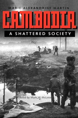 Cambodia: A Shattered Society (Hardback)