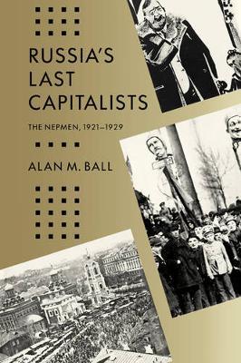 Russia's Last Capitalists: The Nepmen, 1921-1929 (Paperback)