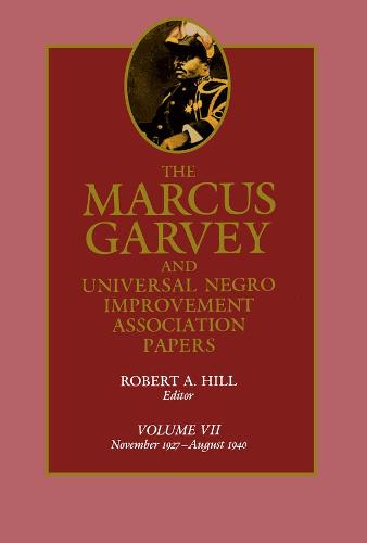 The Marcus Garvey and Universal Negro Improvement Association Papers, Vol. VII: November 1927-August 1940 - The Marcus Garvey and Universal Negro Improvement Association Papers 7 (Hardback)