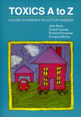 Toxics A to Z: A Guide to Everyday Pollution Hazards (Paperback)