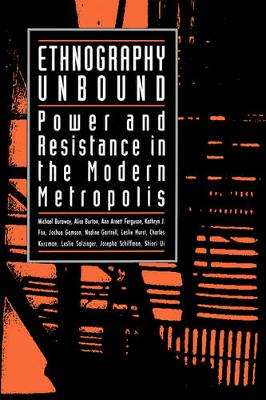 Ethnography Unbound: Power and Resistance in the Modern Metropolis (Paperback)