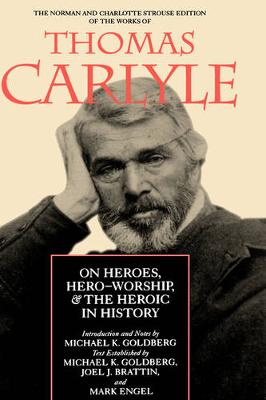 On Heroes, Hero-Worship, and the Heroic in History - The Norman and Charlotte Strouse Edition of the Writings of Thomas Carlyle 1 (Hardback)